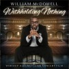 William McDowwel_Witholding Nothing_300