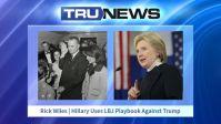 TRUNEWS-08-25-16_Hillary_LBJ strategy